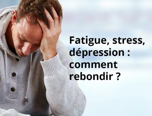 Fatigue, stress, dépression… et si on décidait de retrouver la santé !